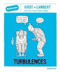 Turbulences / Virot, Lambert | Virot (1987-....). Auteur