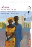 Valentine Goby et Olivier Tallec - Adama ou  la vie en 3D - Du Mali à St Denis.