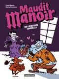 Maudit Manoir. 2, Un coeur gros comme ça / Manu Boisteau   Boisteau, Manu