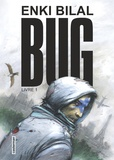 Bug. Livre 1 / Enki Bilal   Bilal, Enki (1951-....). Auteur