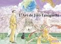 Jirô Taniguchi - L'art de Jirô Taniguchi.