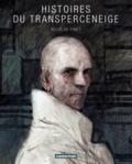 Nicolas Finet - Histoires du transperceneige.