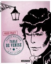 Hugo Pratt - Corto Maltese en noir et blanc Tome 8 : Fable de Venise.