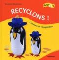 Recyclons ! : créations de récupération / Bernadette Theulet-Luzié | Theulet-Luzié, Bernadette. Auteur