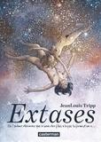 Jean-Louis Tripp - Extases Tome 1 : Où l'auteur découvre que le sexe des filles n'a pas la forme d'un X....