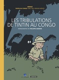 Hergé et Philippe Goddin - Les tribulations de Tintin au Congo - Tintin au Congo 1940-1941 version inédite.