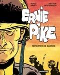 Hugo Pratt et Hector Oesterheld - Ernie Pike Intégrale : Reporter de guerre.