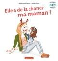 Marie-Agnès Gaudrat et Amélie Graux - Elle a de la chance ma maman !.
