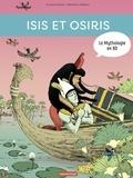 Viviane Koenig et Clémence Paldacci - La mythologie en BD  : Isis et Osiris.