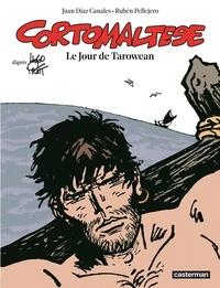Hugo Pratt et Juan Díaz Canales - Corto Maltese Tome 15 : Le jour de Tarowean.