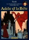 Adèle et la bête / texte et dessin, Jacques Tardi... | Tardi, Jacques (1946-....). Auteur