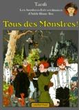 Tous des monstres ! / texte et dessin, Tardi | Tardi, Jacques (1946-....). Auteur