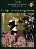 Le mystère des profondeurs / Tardi | Tardi, Jacques (1946-....). Auteur