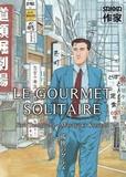 Le gourmet solitaire / Jirô Taniguchi, Masayuki Kusumi | Taniguchi, Jiro (1947-....). Auteur