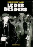 Le Der des ders / Tardi   Daeninckx, Didier (1949-....). Auteur