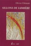 Olivier Clément - Sillons de lumière.