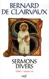 Bernard de Clairvaux - Sermon divers - Tome 1, Sermons 1-22.