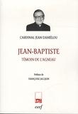 Jean Daniélou - Jean-Baptiste - Témoin de l'agneau.