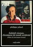 Frederick Wiseman, chroniqueur du monde occidental / Philippe Pilard | Pilard, Philippe (1937-....)
