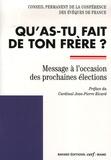 Conférence évêques de France - Qu'as-tu fait de ton frère ? - Message à l'occasion des prochaines élections.