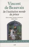 Vincent de Beauvais - De l'institution morale du prince.
