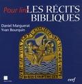 Daniel Marguerat et Yvan Bourquin - Pour lire les récits bibliques - Initiation à l'analyse narrative.