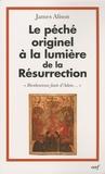 """James Alison - Le péché originel à la lumière de la Résurrection - """"Bienheureuse faute d'Adam...""""."""