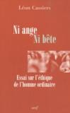 Léon Cassiers - Ni ange ni bête - Essai sur l'éthique de l'homme ordinaire.