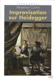Maxence Caron - Improvisation sur Heidegger.