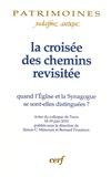 """Simon Claude Mimouni et Bernard Pouderon - La croisée des chemins revisitée - Quand l'""""Eglise"""" et la """"Synagogue"""" se sont-elles distinguées ?."""