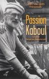 Jean-Jacques Perennès - Passion Kaboul - Le père Serge de Beaurecueil.