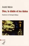 André Wénin - Dieu, le diable et les idoles - Esquisses de théologie biblique.
