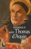 Jean-Pierre Torrell - Initiation à Saint Thomas d'Aquin - Sa personne et son oeuvre.