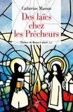Catherine Masson - Des laïcs chez les Prêcheurs - De l'ordre de la pénitence aux fraternités laïques, une histoire du tiers-ordre dominicain.