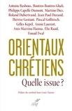 Philippe Capelle-Dumont - Orientaux chrétiens - Quelle issue ?.