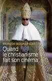 Quand le christianisme fait son cinéma / Bruno de Seguins Pazzis | Seguins Pazzis, Bruno de. Auteur