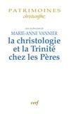 Marie-Anne Vannier - La christologie et la Trinité chez les Pères.