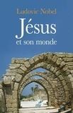 Ludovic Nobel - Jésus et son monde.
