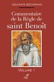 Aquinata Bockmann - Commentaire de la règle de Saint Benoît - Tome 1.
