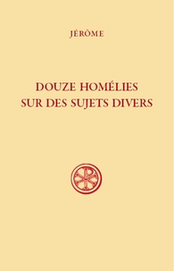 Jérôme de Stridon - Douze homélies de Bethléem.