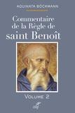 Aquinata Bockmann - Commentaire de la règle de Saint Benoît - Tome 2.