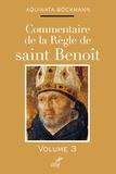 Aquinata Bockmann - Commentaire de la règle de Saint Benoît - Tome 3.