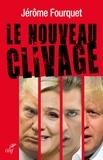 Jérôme Fourquet et Jérôme Fourquet - Le nouveau clivage.