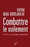 Fatiha Agag-Boudjahlat - Combattre le voilement - Entrisme islamique et multiculturalisme.