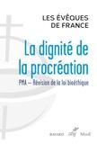 Conférence évêques de France - La dignité de la procréation.
