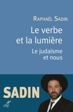 Raphaël Sadin - Le verbe de lumière - Le judaïsme et nous.