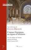 Gilles Drouin - Espace liturgique, un espace d'initiation.