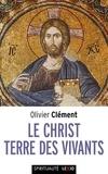 """Olivier Clément - Le Christ, Terre des vivants - Le """"Corps spirituel"""", Le Sens de la Terre - Essais théologiques."""