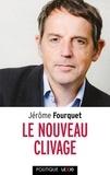 Jérôme Fourquet - Le nouveau clivage - Mondialisation, libre-échange, métropolisation, flux migratoires : état des démocraties occidentales.