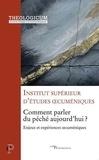 Supérieur d'études oecuménique Institut - Comment parler du péché aujourd'hui ? - Enjeux et expériences oecuméniques.